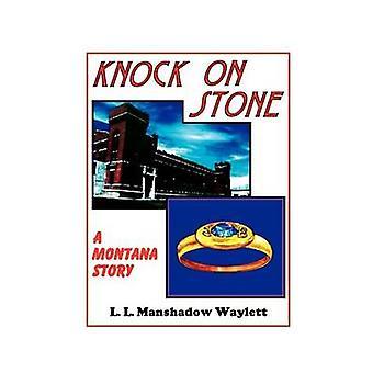 Knock on Stone by Waylett & L. L. Manshadow