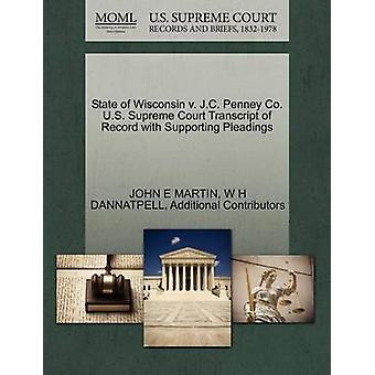 State of Wisconsin v. J.C. Penney Co. U.S. Supreme Court Transcript of Record with Supporting Pleadings by MARTIN & JOHN E
