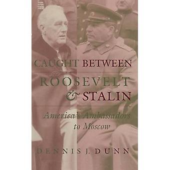 Preso tra Roosevelt Stalin da Dunn & Dennis J.