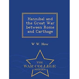 Hannibal und den großen Krieg zwischen Rom und Karthago War College-Serie von wie & W W.