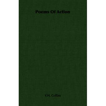 Poems Of Action by Collins & V.H.