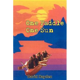 One Paddle One Sun by Hayden & David