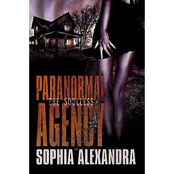 Paranormal Agency The Soulless by Alexandra & Sophia