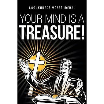 Your Mind Is a Treasure by Idehai & Imoukhuede Moses
