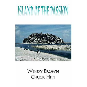 Island of the Passion by Brown & Chuck Hitt