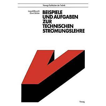Beispiele und Aufgaben zur Technischen Strmungslehre by Bswirth & Leopold