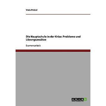 Die Hauptschule in der Krise Probleme und Lsungsanstze by Prickel & Viola