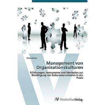 Management von Organisationskulturen av Mller Rene