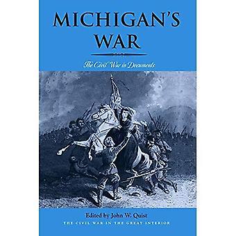 Michigans Krieg: Der Bürgerkrieg in Dokumenten (Michigans Krieg)