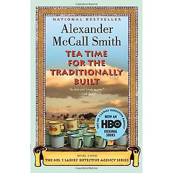 Tea Time for the Traditionally Built by Alexander McCall Smith - 9780