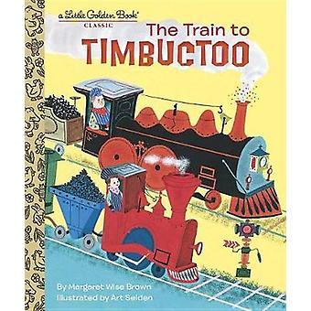 Train to Timbuctoo by Margaret Wise Brown - 9780553533408 Book