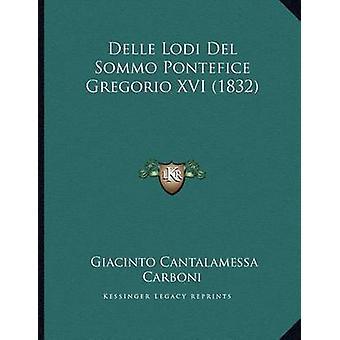 Delle Lodi del Sommo Pontefice Gregorio XVI (1832) by Giacinto Cantal