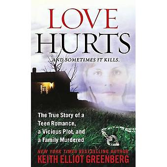 Love Hurts by Keith Elliot Greenberg - 9781250092892 Book