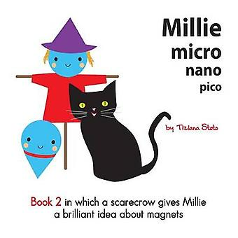 Millie Micro Nano Pico Book 2 in Which a Scarecrow Gives Millie a Bri