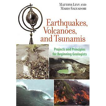 Earthquakes - Volcanoes - and Tsunamis - Projects and Principles for B