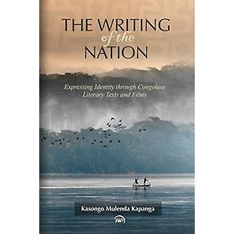 The Writing of the Nation by Kasongo Mulenda Kapanga - 9781592219919