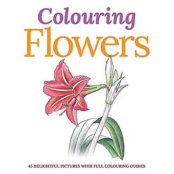 Colouring Flowers - 45 Delightful Pictures with Full Colouring Guides