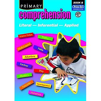 Primary Comprehension - Fiction and Nonfiction Texts - Bk. B - 97818465