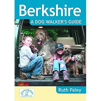 Berkshire a Dog Walker's Guide by Ruth Paley - 9781846743184 Book