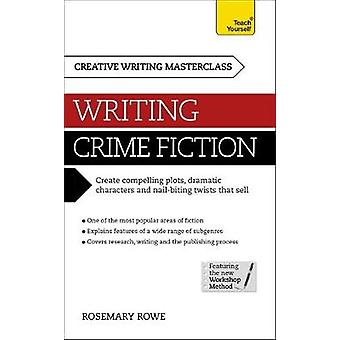 Masterclass Writing Crime Fiction by Rosemary Rowe