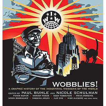 Wobblies by Paul Buhle & Nicole Schulman