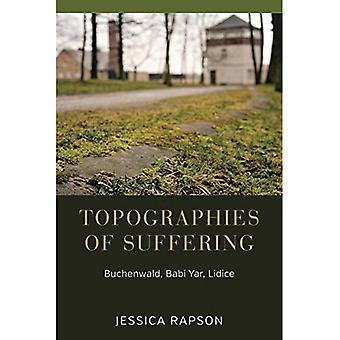 Topographies of Suffering: Buchenwald, Babi Yar, Lidice