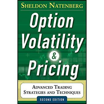 Option Volatility and Pricing: Advanced Trading Strategies and Techniques 2nd Edition (Hardcover) by Natenberg Sheldon