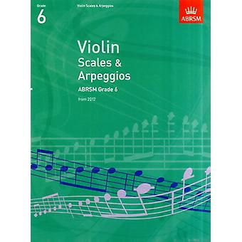 Violin Scales & Arpeggios ABRSM Grade 6: from 2012 (ABRSM Scales & Arpeggios) (Paperback) by Abrsm