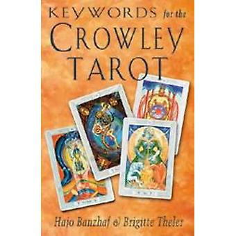 Keywords for the Crowley Tarot by Hajo Banzhaf & Brigitte Theler