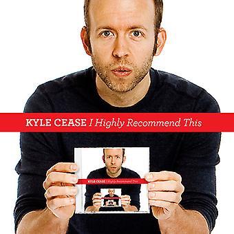 Kyle Cease - Consiglio vivamente questa importazione USA [CD]
