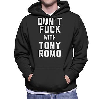 Dont neuken met Tony Romo mannen de Hooded Sweatshirt
