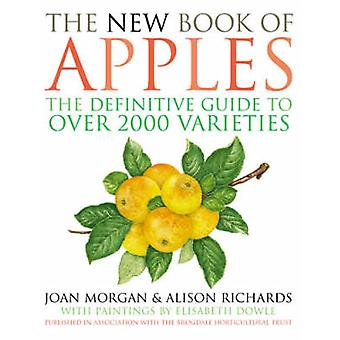 The New Book of Apples - The Definitive Guide to over 2000 Varieties b