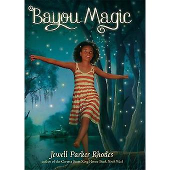 Bayou Magic by Jewell Parker Rhodes - 9780316224857 Book