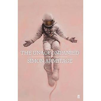 The Unaccompanied by Simon Armitage - 9780571333844 Book