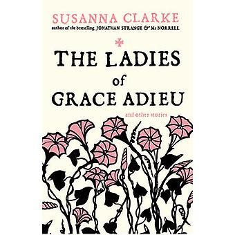Damene av Grace adjø- og andre historier av Susanna Clarke - 9780
