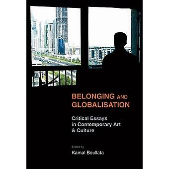 Belonging and Globalisation - Critical Essays in Contemporary Art and