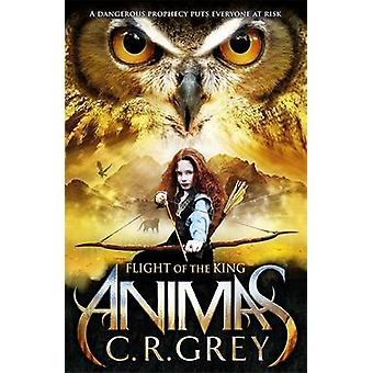 Flight of the King by C. R. Grey - 9781471401312 Book