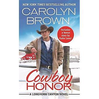 Cowboy-Ehre - beinhaltet eine Bonus-Novelle von Cowboy-Ehre - beinhaltet eine bo