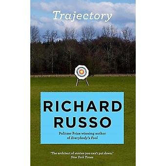 Trajectory - A short story collection by Richard Russo - 9781760297206