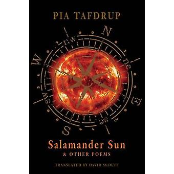 Salamander Sun and Other Poems by Pia Tafdrup - David McDuff - 978178