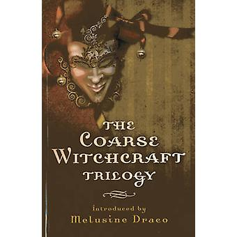 The Coarse Witchcraft Trilogy by Suzanne Ruthven - 9781782792857 Book