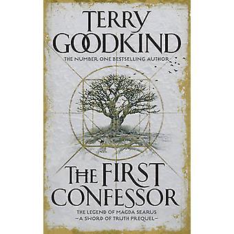 Il primo confessore - spada della verità - il Prequel di Terry Goodkind-