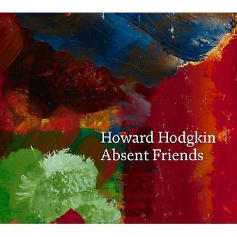 Howard Hodgkin - Absent Friends by Paul Moorhouse - 9781855147553 Book