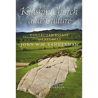 Kinship - Church and Culture - Collected Essays and Studies by John W.