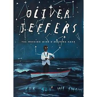 Oliver Jeffers - The Working Mind and Drawing Hand by Oliver Jeffers -