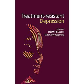 Dépression résistante aux traitements par Siegfried Kasper - Stuart A. Montgo