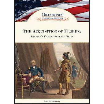 Der Erwerb von Florida - Amerikas siebenundzwanzigsten Zustand von Liz Sohn