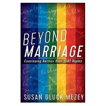 Más allá de matrimonio - continuar batallas por los derechos LGBT de Susan Gluck Me