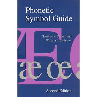 Phonetic Symbol Guide (New ed of 2 Revised ed) by Geoffrey K. Pullum