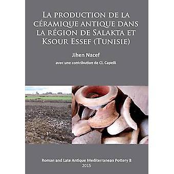 La Production de la Ceramique Antique dans la Region de Salakta et Ks